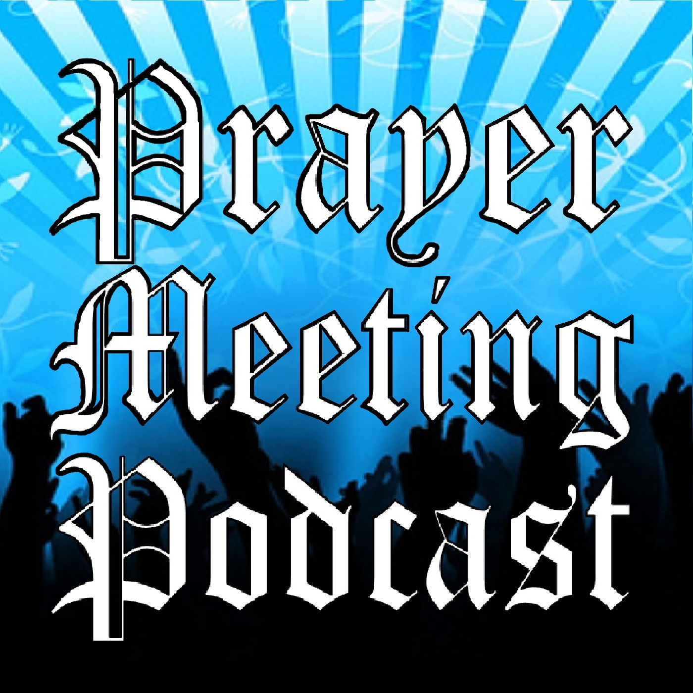 Prayer Meeting Podcast